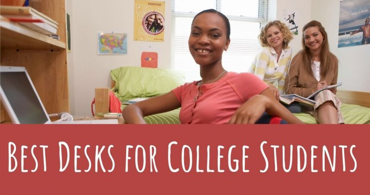 The Best Desks for College Students and Small Study Rooms