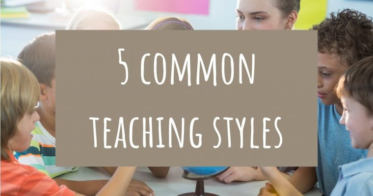 5 Common Teaching Styles – How Effective Are They?