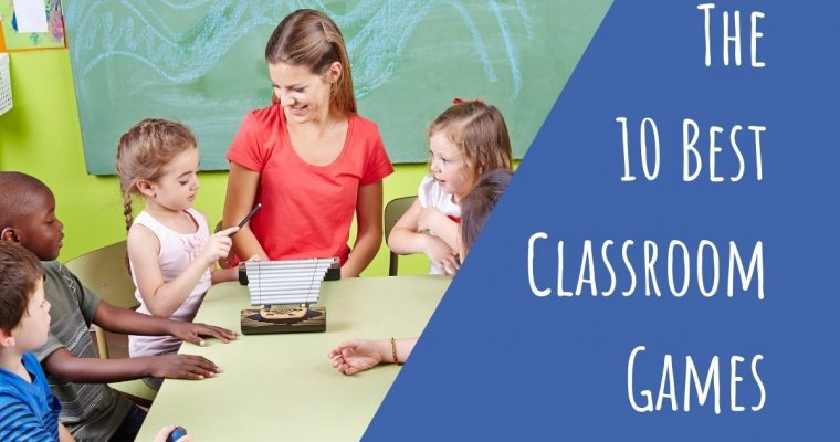 The 10 Best Classroom Games and Activities in 2020/2021