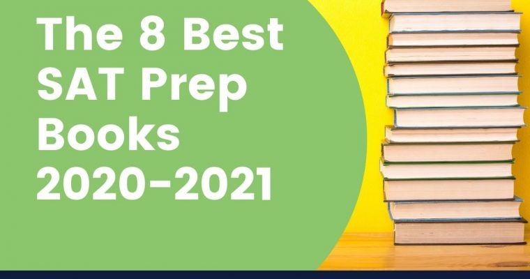 8 Best SAT Prep Books in 2021 (incl. Official SAT Study Guide)