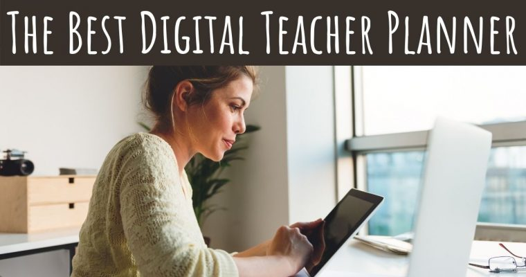 The Best Digital Teacher Planner – Dated and Undated