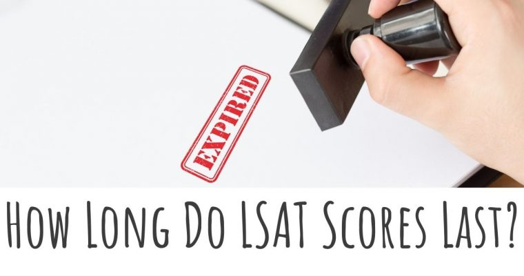 How Long Do LSAT Scores Last?