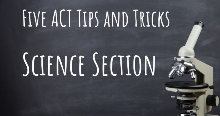 ACT Science Tips and Tricks That Will Help You Boost Your Score