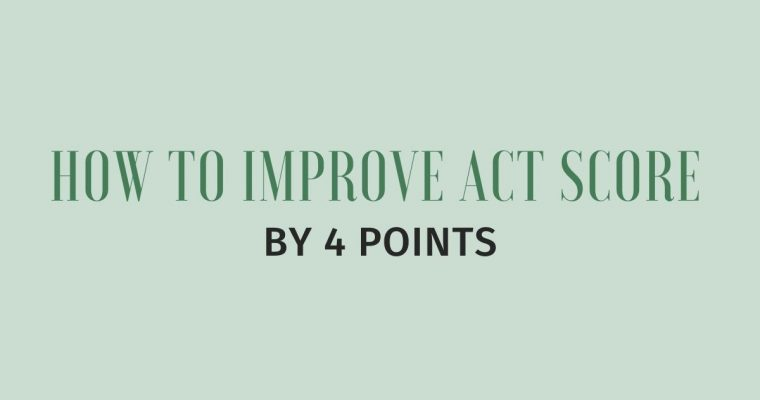 How to Improve ACT Score by 4 Points