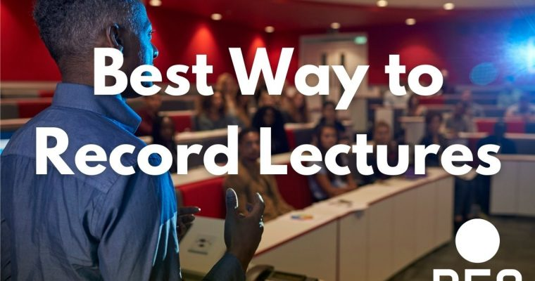 Best Way to Record Lectures – Devices, Apps and Policies