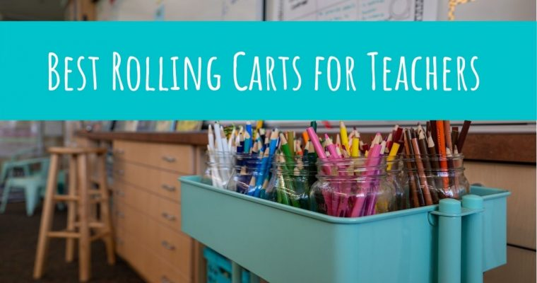 The 8 Best Rolling Carts for Teachers