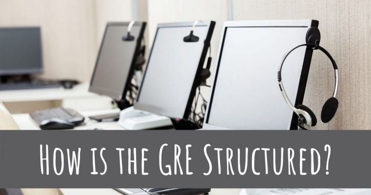 How is the GRE Structured?