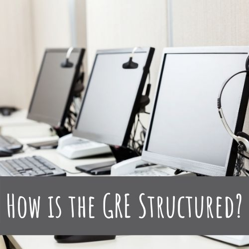 How is the GRE Structured