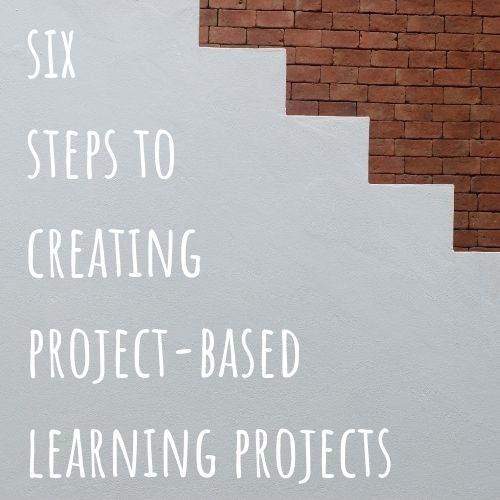 six steps to create PBL lesson