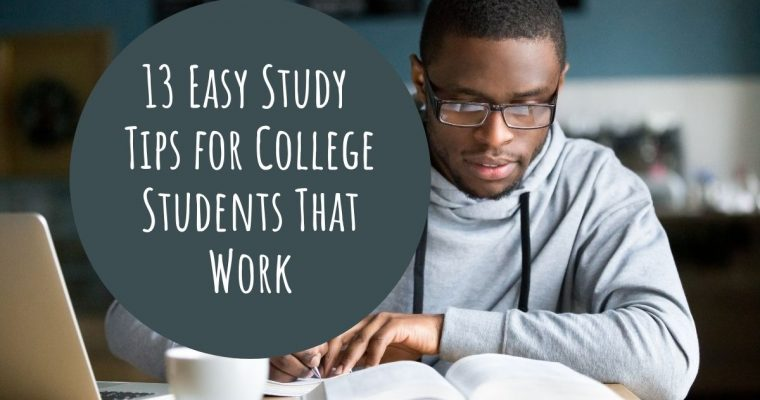 13 Easy Study Tips for College Students That Work