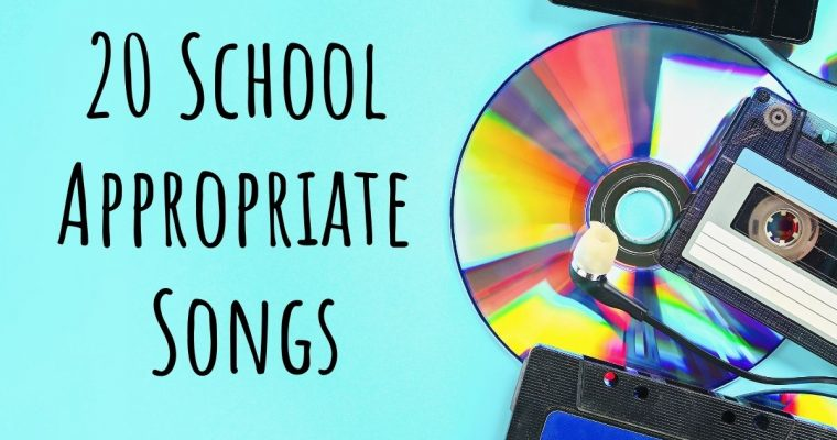 20 School Appropriate Songs that Bring Fun into the Classroom