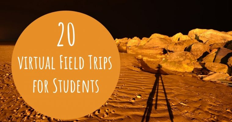 Our 20 Favorite Virtual Field Trips for Students in 2021