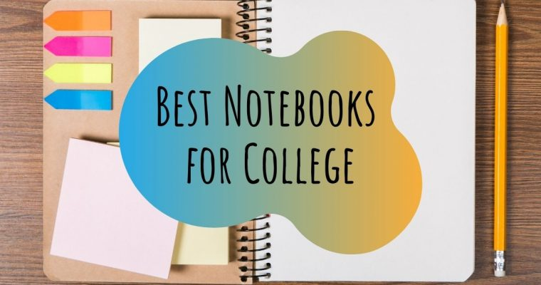 The 5 Best Notebooks for College Students in 2021