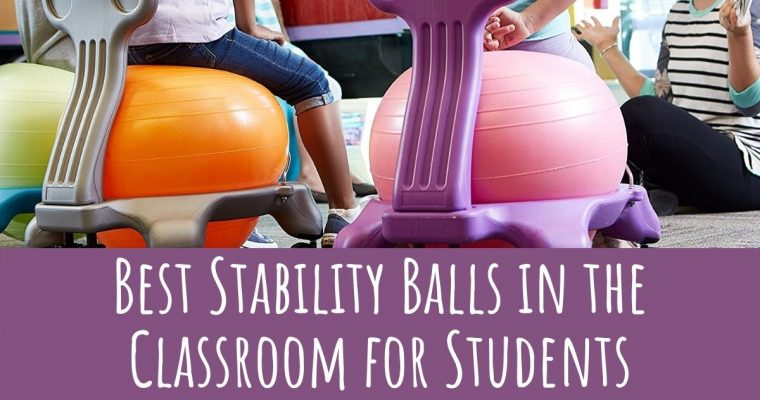 9 Best Stability Balls in the Classroom in 2021