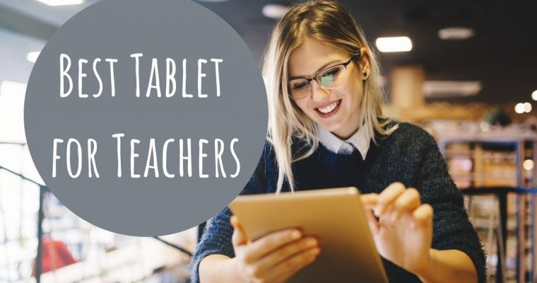 What is the Best Tablet for Teachers Under $150