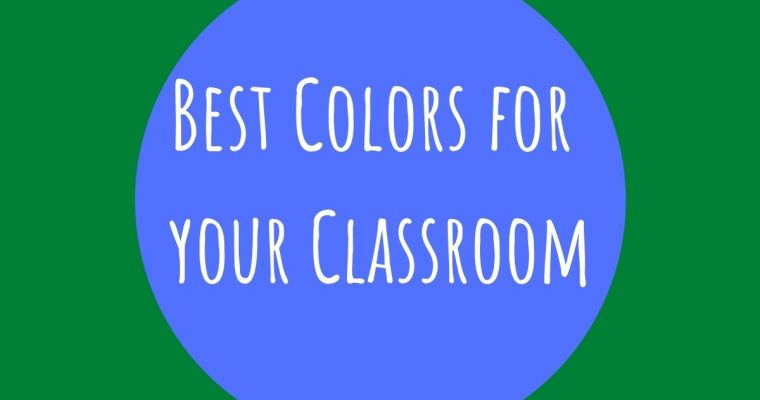 Best Colors for Classroom and the Psychologie behind it