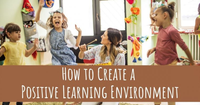How Teachers Can Create a Positive Learning Environment