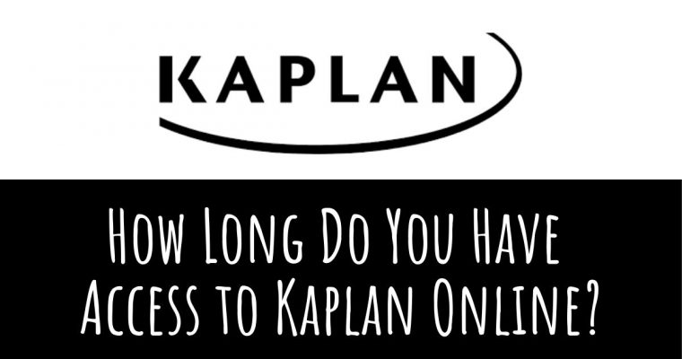 How Long Do You Have Access to Kaplan Online?