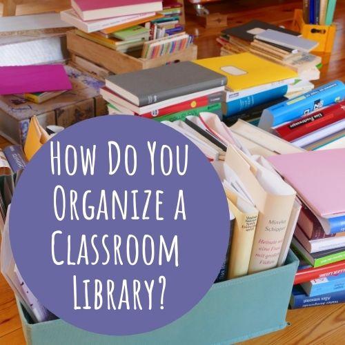 organize a classroom library