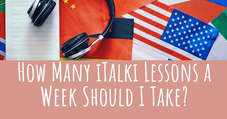 How Many iTalki Lessons a Week Should I Take?