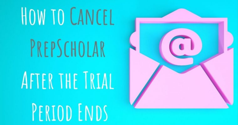 How to Cancel PrepScholar After the Trial Period Ends