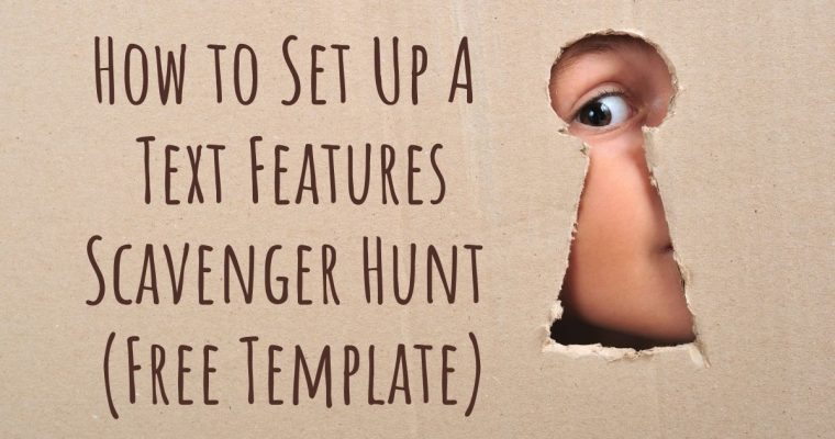 How to Set Up A Text Features Scavenger Hunt – Free Template