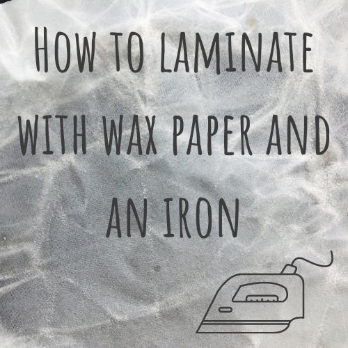 laminating with wax paper