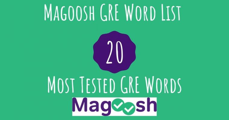 Magoosh GRE Word List – Top 20 Most Tested GRE Words