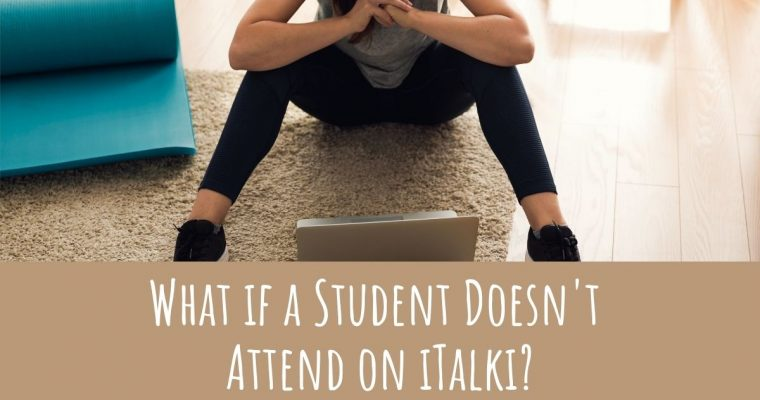 What if a Student Doesn't Attend on iTalki?