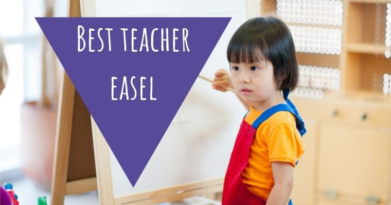Best Teacher Easel for Classroom and Homeschool Use