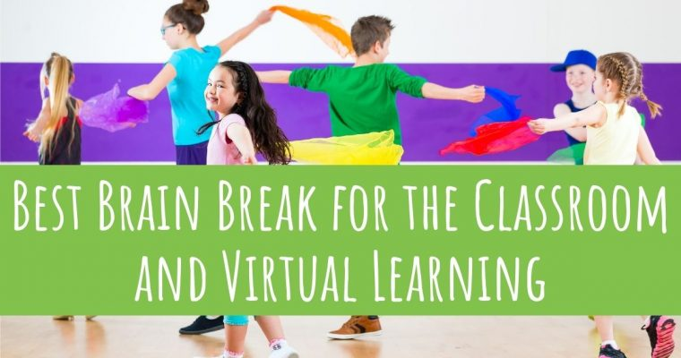 Best Brain Break for the Classroom and Virtual Learning