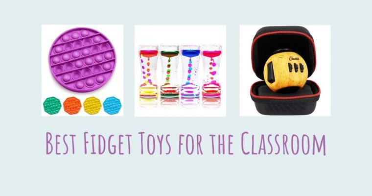 5 Best Fidget Toys for the Classroom in 2021